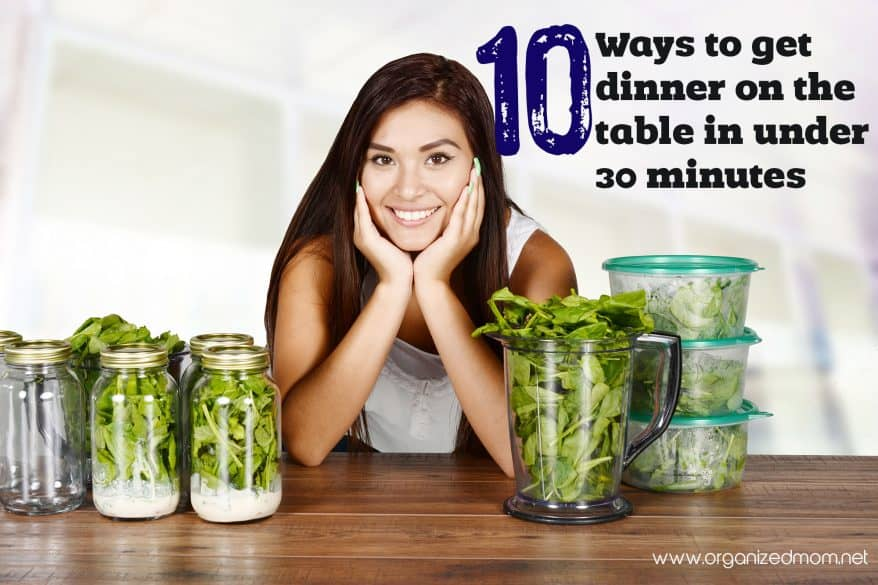 10 Ways to Get a Meal on the Table in Under 30 Minutes
