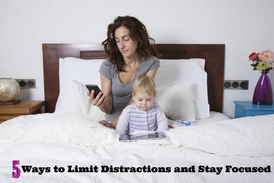 5 Ways to Prevent Distractions and Stay Focused