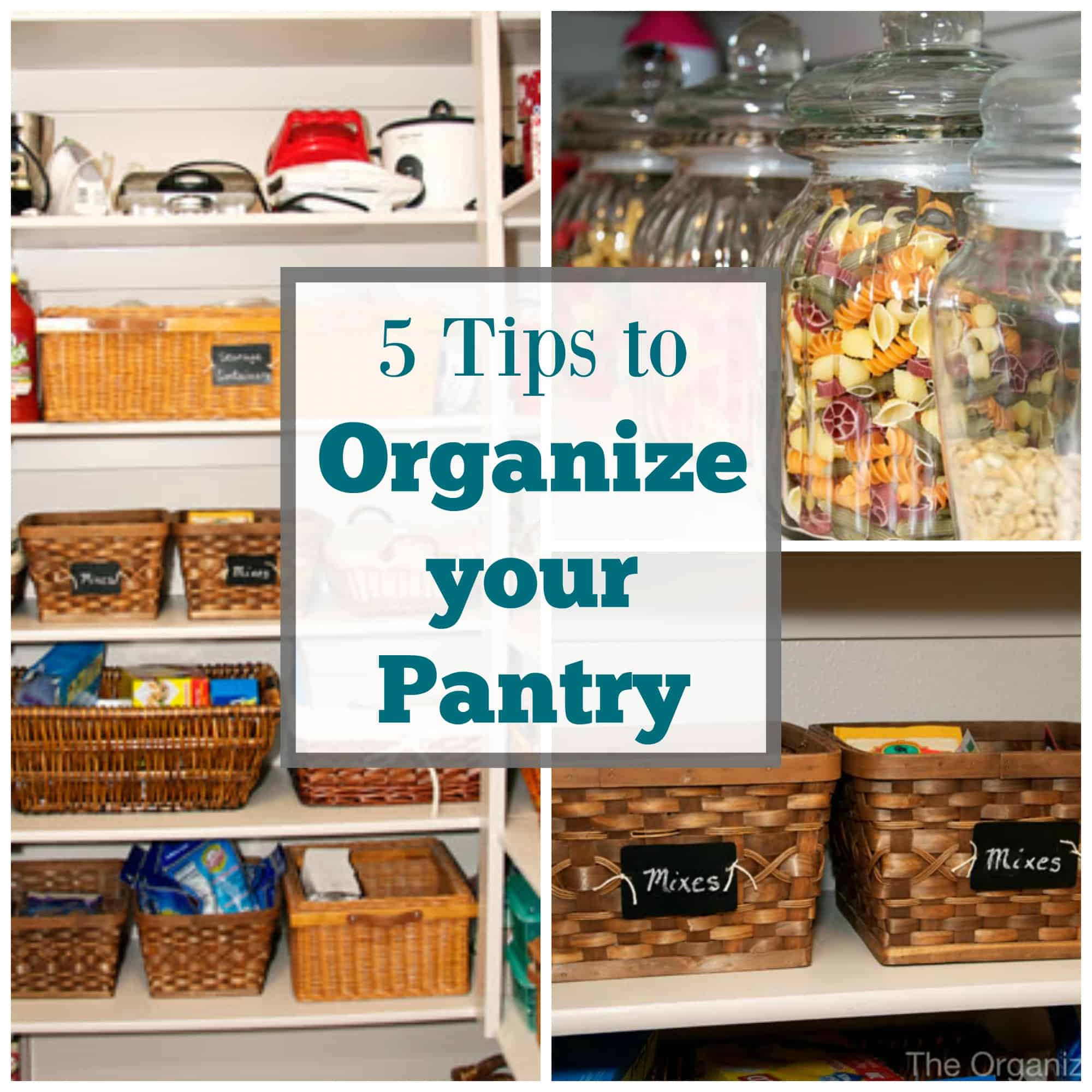 5 Tips For Organizing Your Pantry The Organized Mom