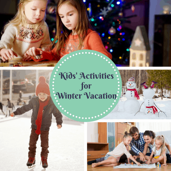 Kids 39 activities for winter vacation the organized mom for Winter break vacation spots