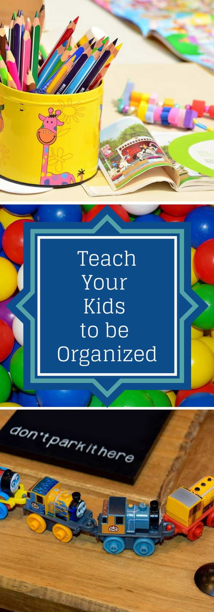 How to teach your kids to be organized!