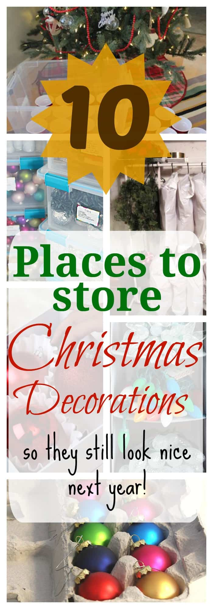 places to store christmas decorations so they still look nice next year - Organizing Christmas Decorations