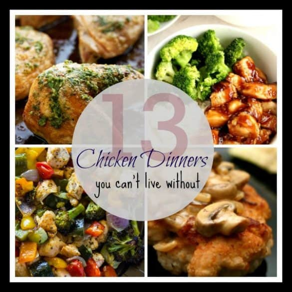 13 Chicken dinners you can't live without!