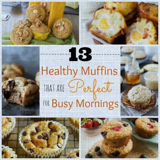 13 Healthy Muffins that Are Perfect for Busy Mornings