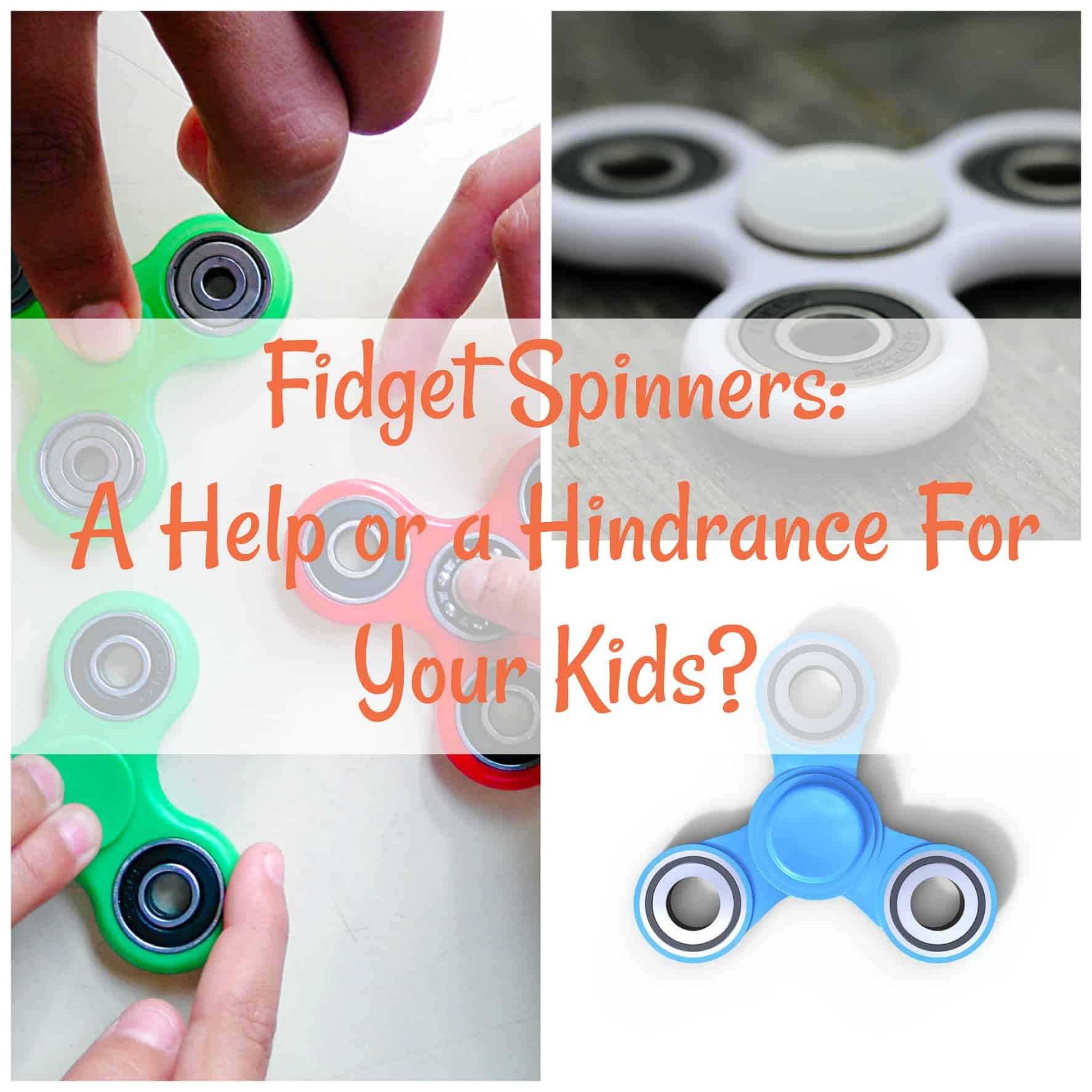 Mindful Eating Adhd And Nutrition >> Fidget Spinners- A Help or a Hindrance for Your Kids? - The Organized Mom