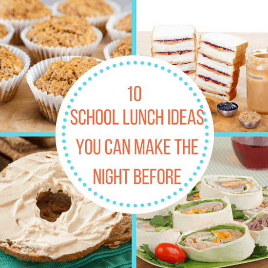 10 school lunch ideas you can make the night before the organized mom