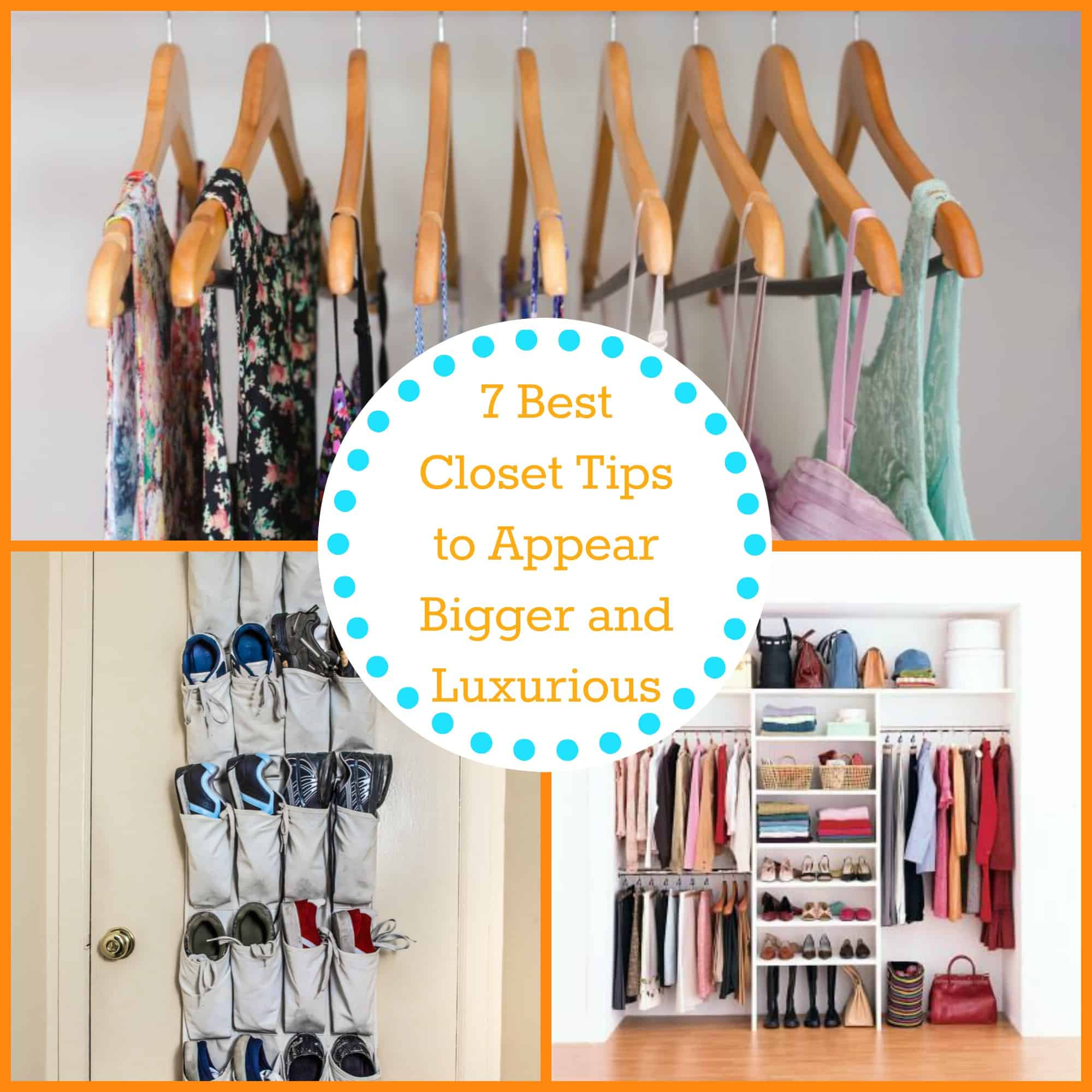 7 Best Closet Tips To Appear Bigger And Luxurious