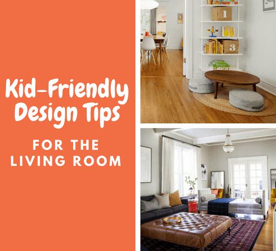 Design Help For Living Room: Kid-Friendly Design Tips For The Living Room