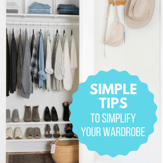 simple tips to simplify your wardrobe