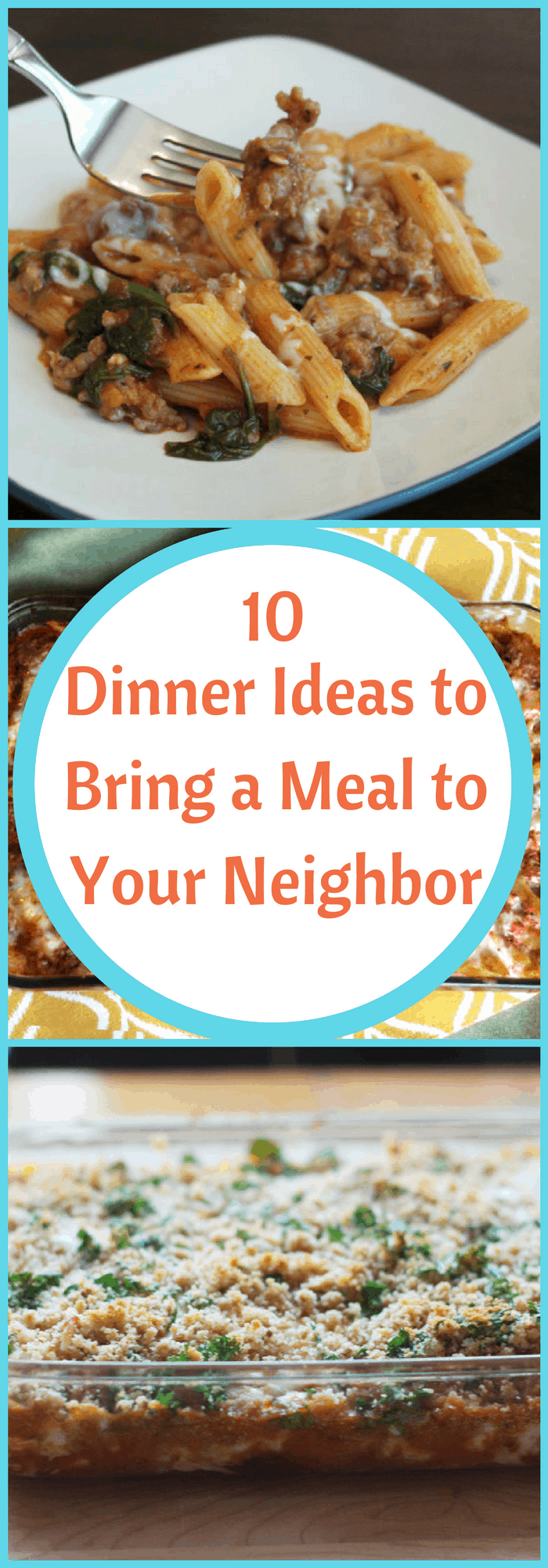 Dinner--10 Dinner Ideas to Bring a Meal to Your Neighbor--The Organized Mom