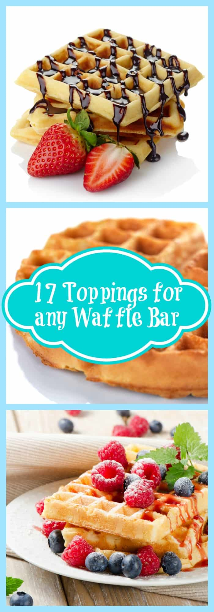 Cooking--17 Toppings for any Waffle Bar--The Organized Mom