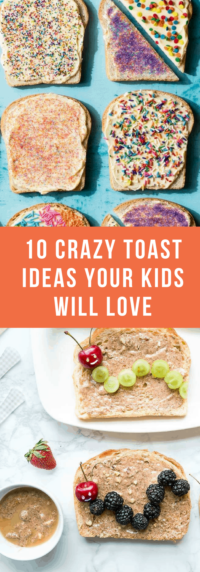 Cooking--10 Crazy Toast Ideas Your Kids Will Love--The Organized Mom
