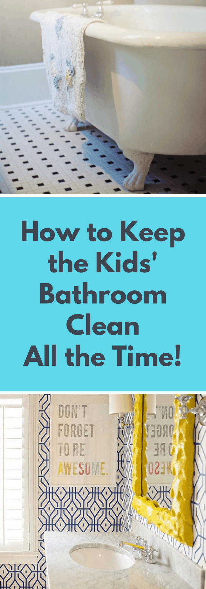 Cleaning--How to Keep the Kids' Bathroom Clean All the Time!--The Organized Mom