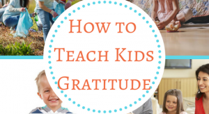 How to Teach Kids Gratitude