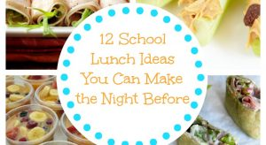12 School Lunch Ideas You Can Make the Night Before