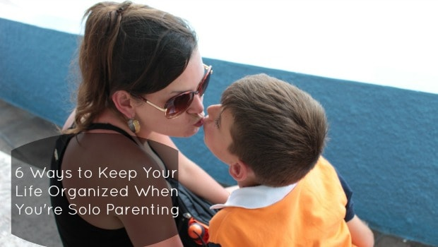 6 Ways to Keep Your Life Organized When You're Solo Parenting