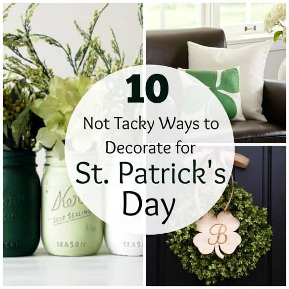 e7bd7f687 10 'Not Tacky' Ways to Decorate for St. Patrick's Day - The ...