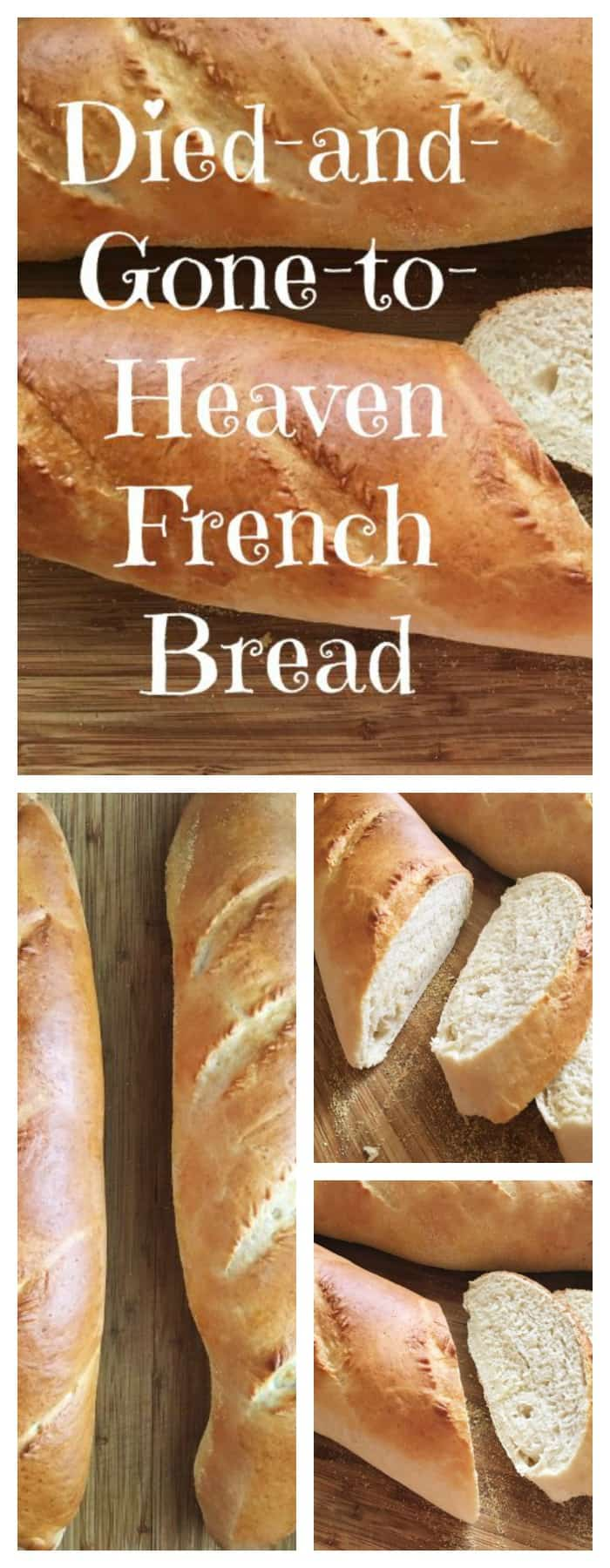 Died and Gone to Heaven French Bread Recipe