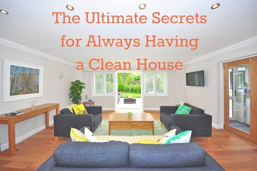 Clean house secrets