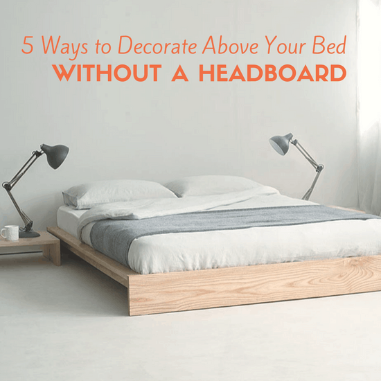 5 Ways To Decorate Above Your Bed Without A Headboard The Organized Mom