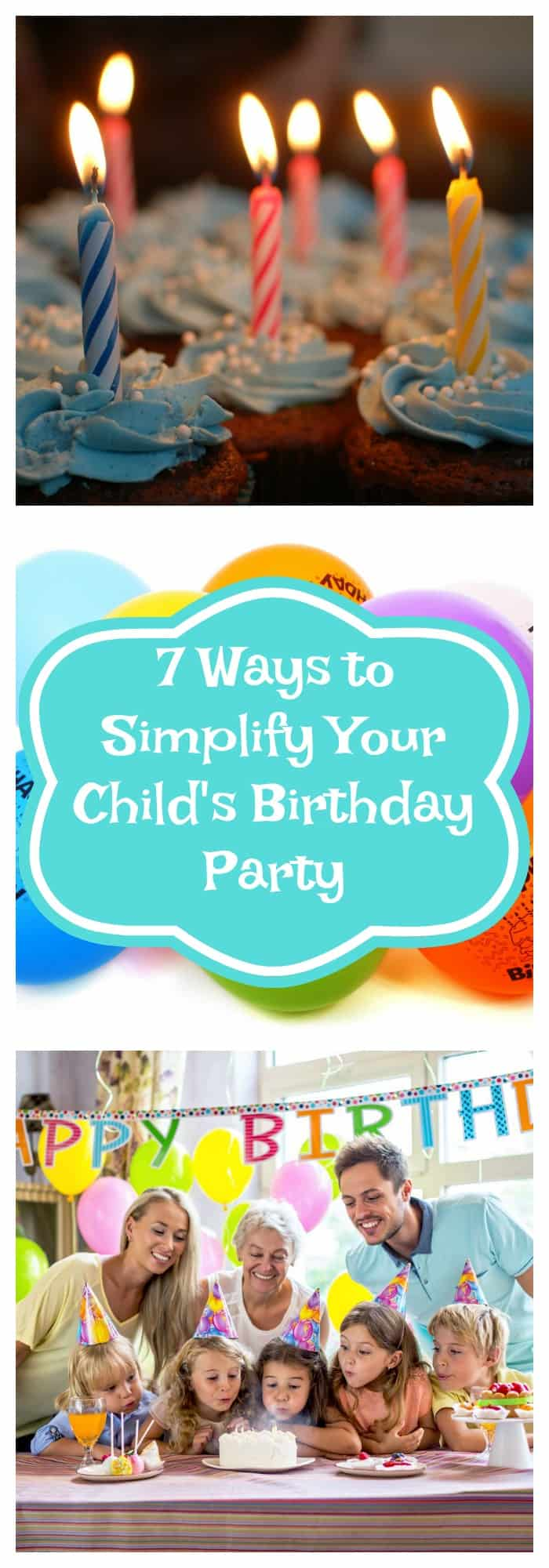 Birthday- 7 Ways to Simplify Your Child's Birthday Party- The Organized Mom