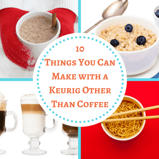 things you can make with a keurig
