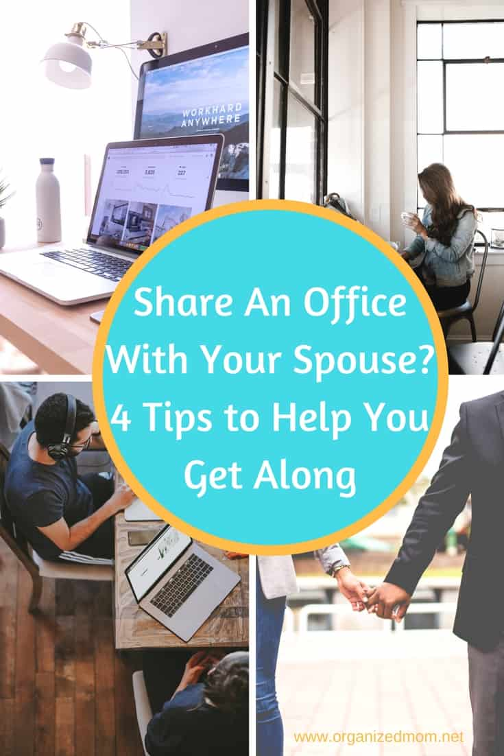 Productivity--Share An Office With Your Spouse? 4 Tips to Help You Get Along--The Organized Mom