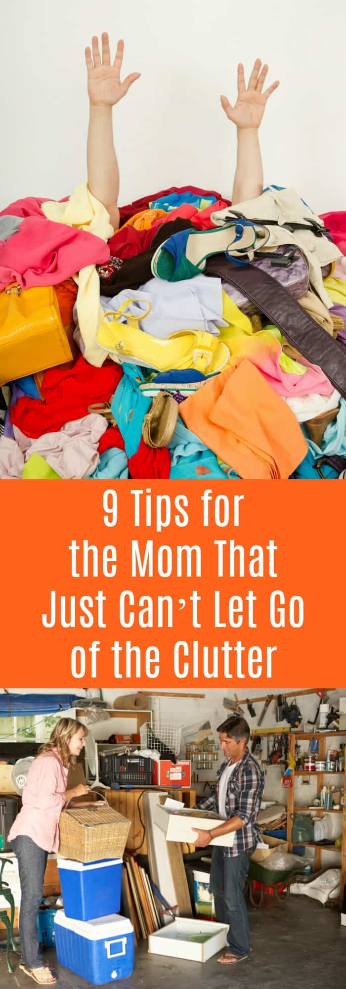 Organization--9 Tips for the Mom That Just Can't Let Go of the Clutter--The Organized Mom