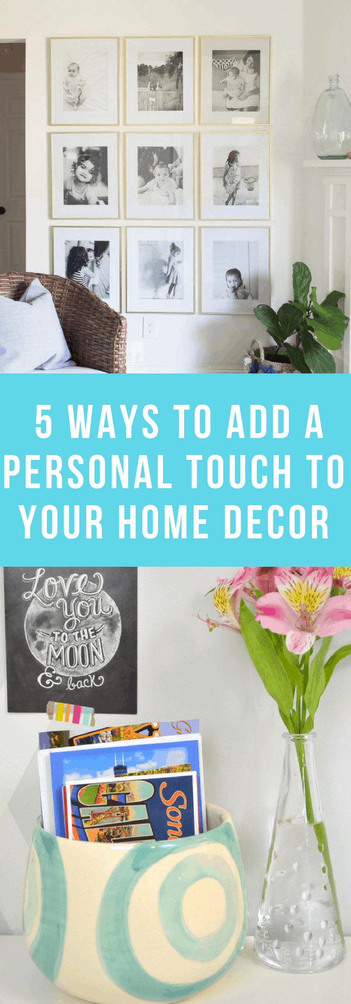 Home Decor--5 Ways to Add a Personal Touch to Your Home Decor--The Organized Mom