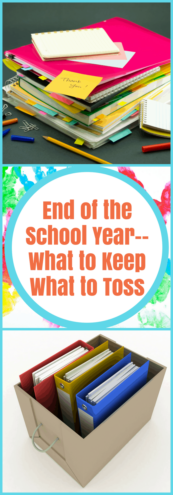 Parenting--End of the School Year--What to Keep, What to Toss--The Organized Mom