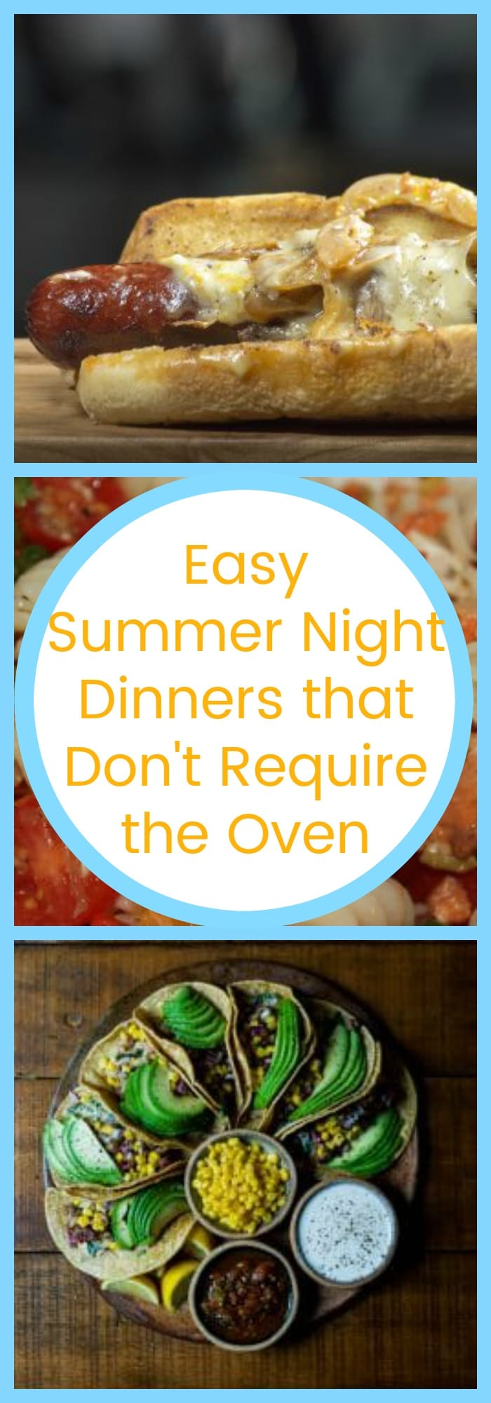 Food--Easy Summer Night Dinners that Don't Require the Oven--The Organized Mom