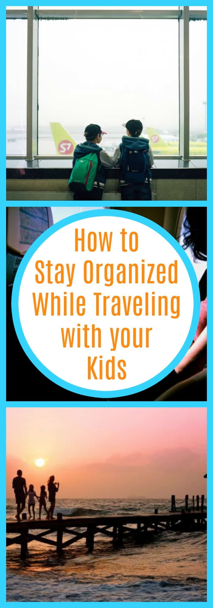 Parenting--How to Stay Organized While Traveling with Your Kids--The Organized Mom