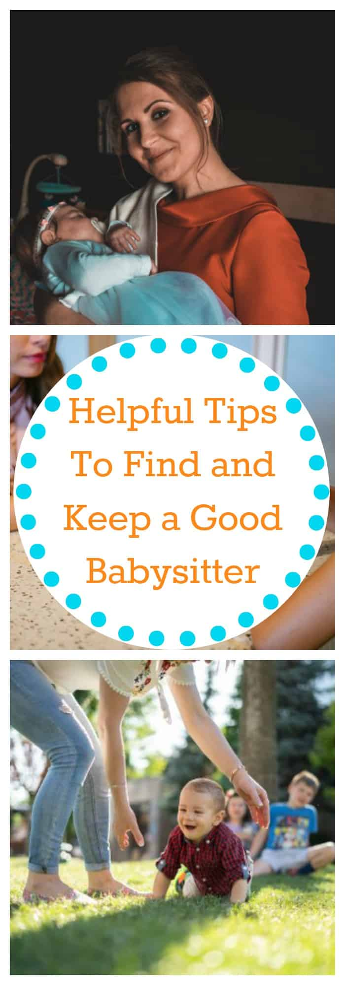 Helpful Tips to Find and Keep a Good Babysitter