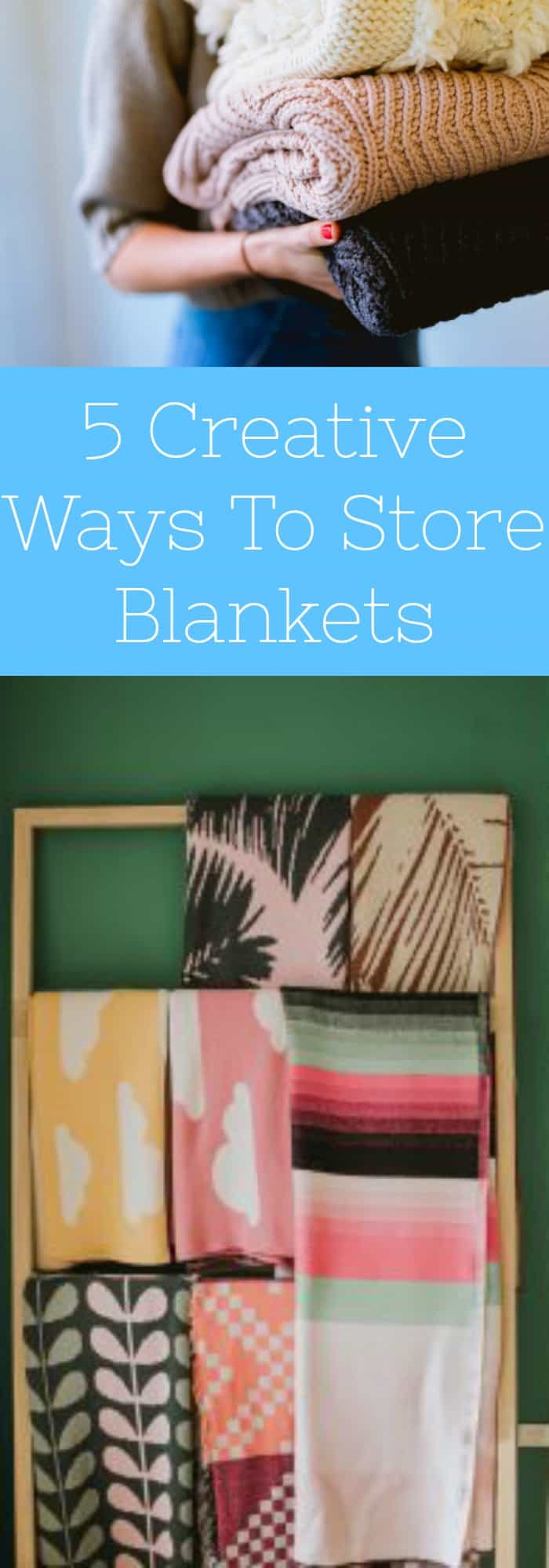5 Creative Ways to Store Blankets