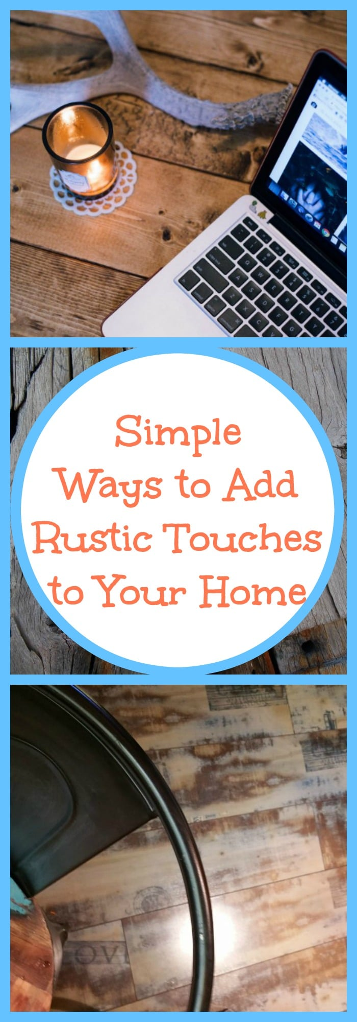 Simple Ways to Add Rustic Touches to Your Home