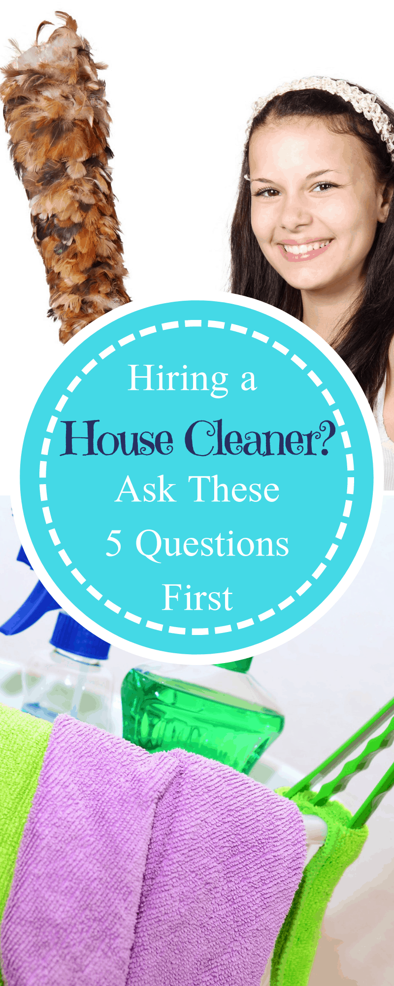 Hiring a House Cleaner? Ask These 5 Questions First