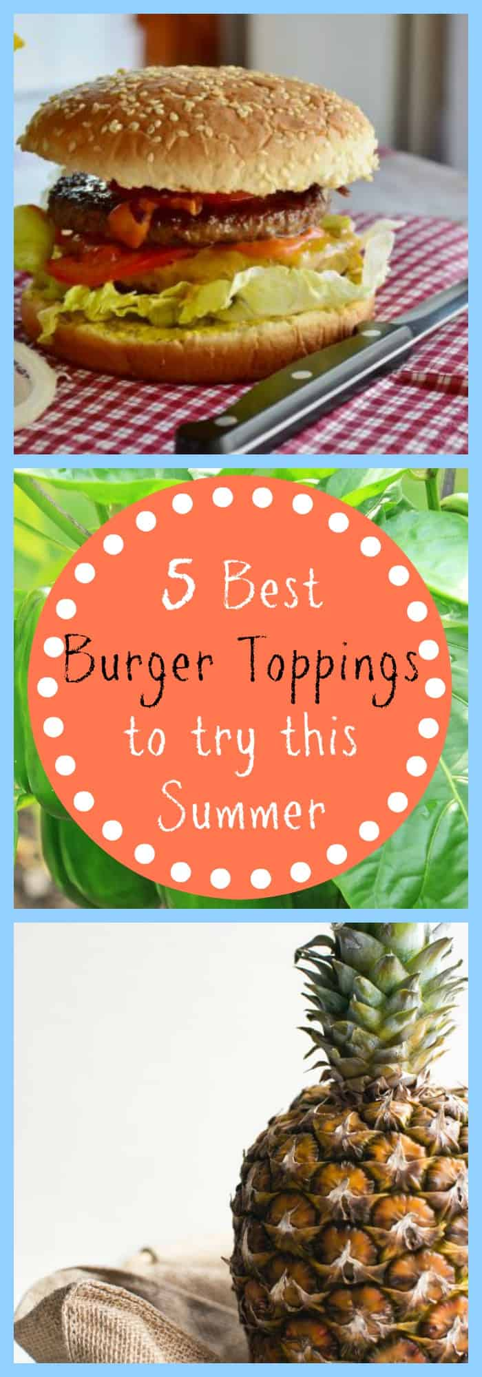 5 Best Burger Toppings to try this Summer