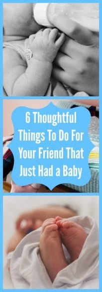 6 Thoughtful Things to Do For Your Friend That Just Had a Baby