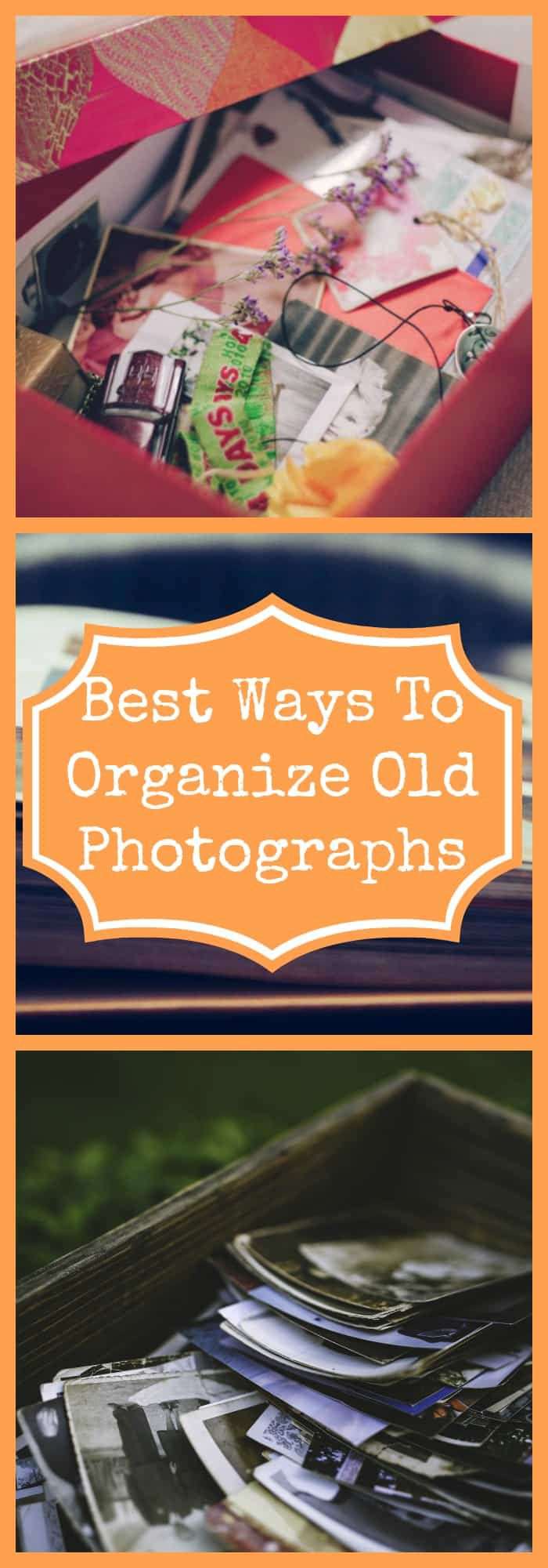 Best Ways to Organize Old Photographs
