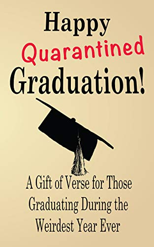 Happy quarantined graduation a gift of verse