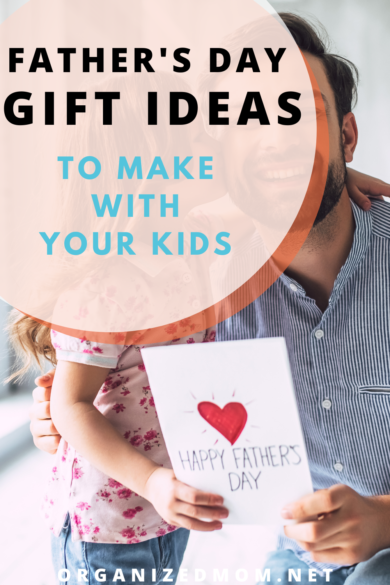 Father's Day Gift Ideas to Make with Your Kids