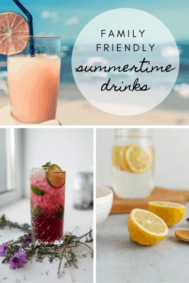 Family Friendly Summertime drinks