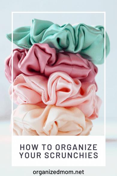 organize your scrunchies