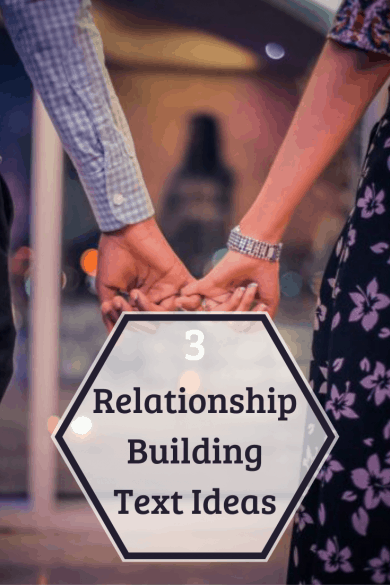 3 Relationship Building Text Ideas