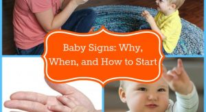 Baby Signs: Why, When, and How to Start