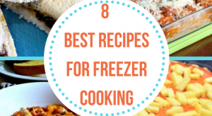 8 Best Recipes for Freezer Meals