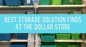 Best Storage Solutions - From the Dollar Store!