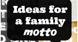 41 Inspiring Family Mottos To Help You Create Your Own